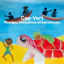 Cap-Vert rondes, comptines et berceuses par Mariana Ramos