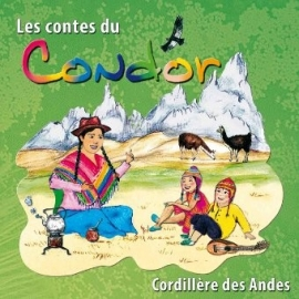 Les contes du condor par Bernadette Le Saché